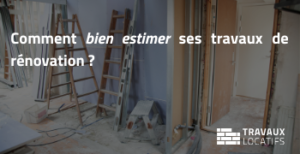 comment estimer ses travaux renovation